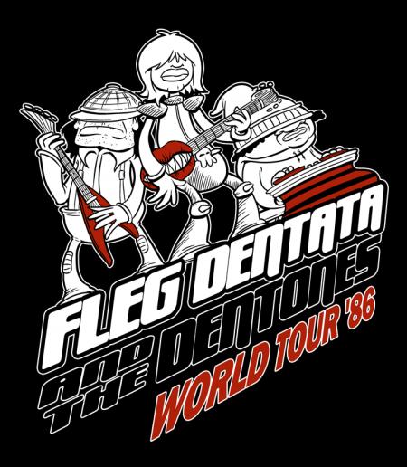 Fleg Dentata and the Dentones World Tour '86